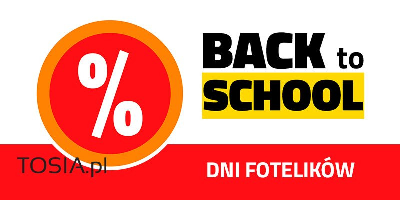 Back to school - Foteliki Rabat do 20%